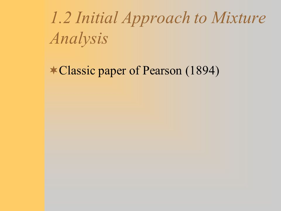 1.2 Initial Approach to Mixture Analysis