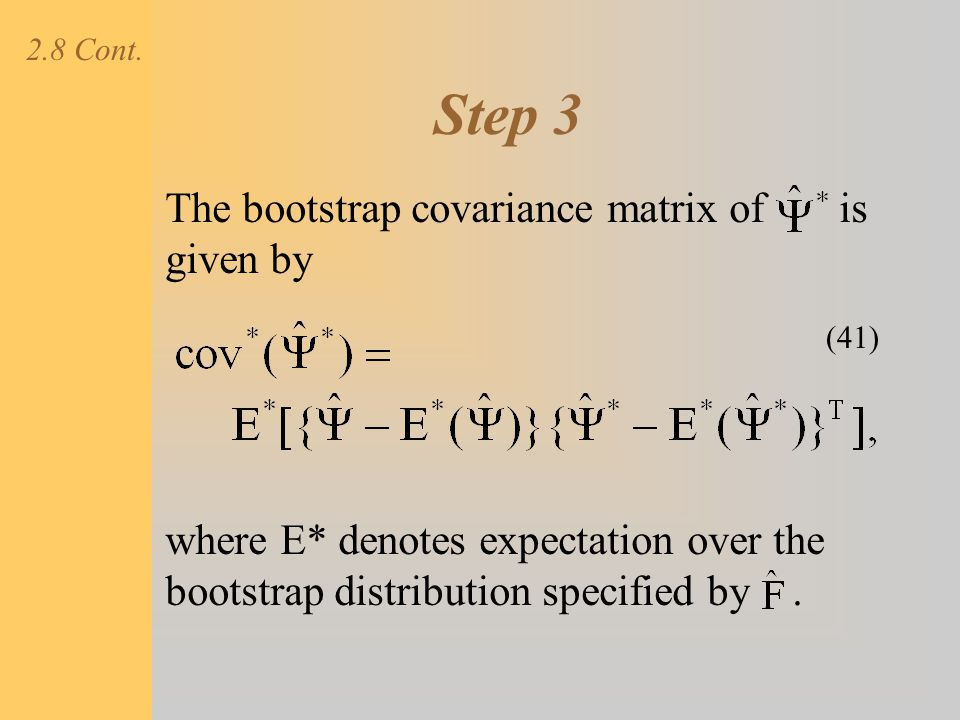 Step 3 The bootstrap covariance matrix of is given by