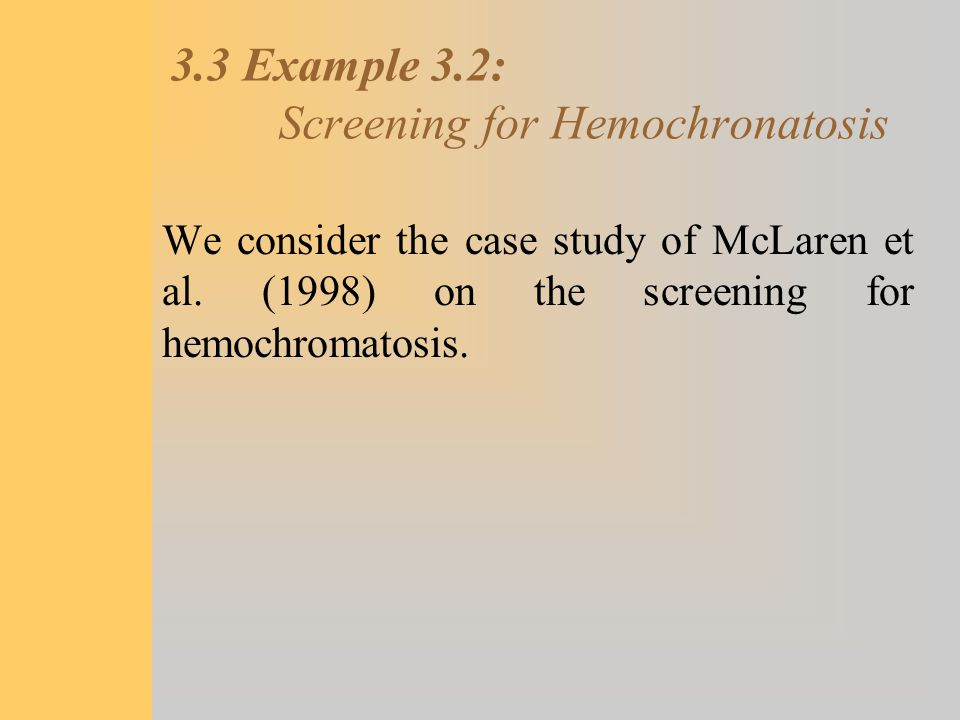 3.3 Example 3.2: Screening for Hemochronatosis