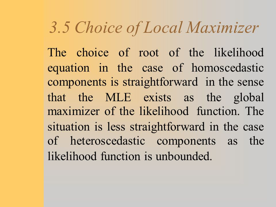 3.5 Choice of Local Maximizer