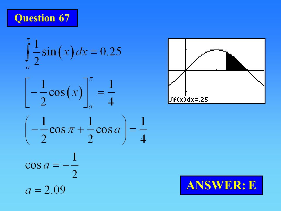 Question 67 ANSWER: E