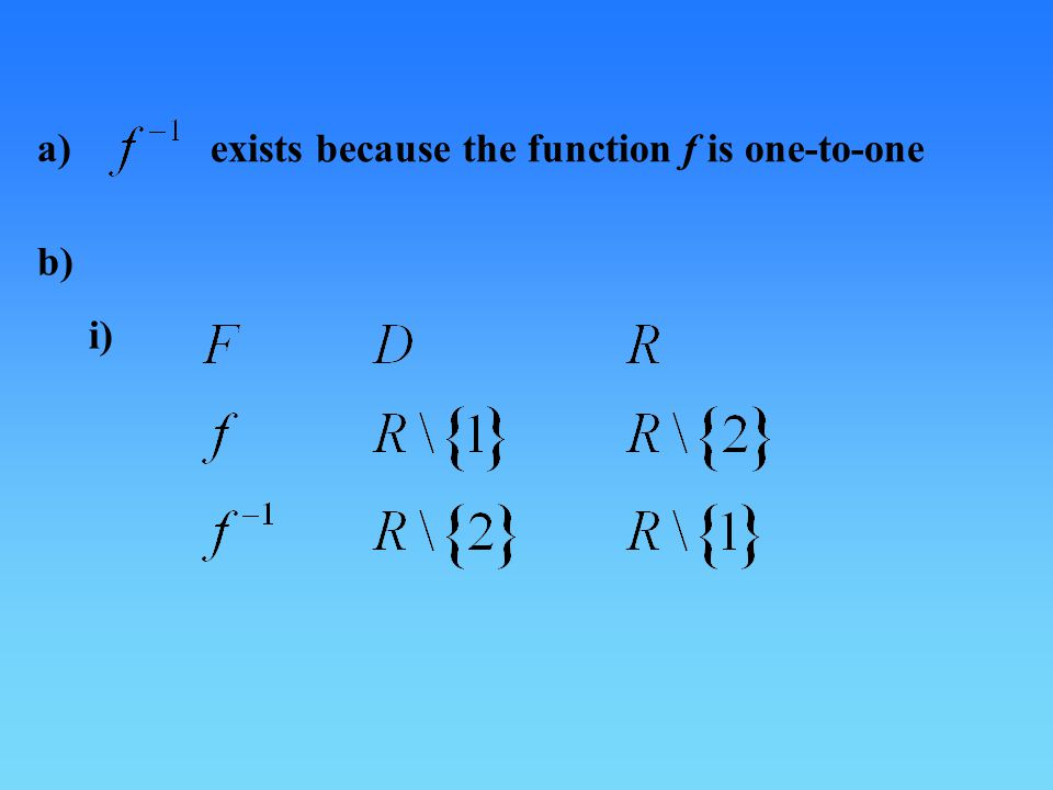 a) exists because the function f is one-to-one b) i)