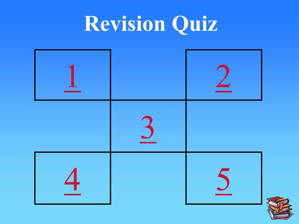 Revision Quiz 1 2 3 4 5