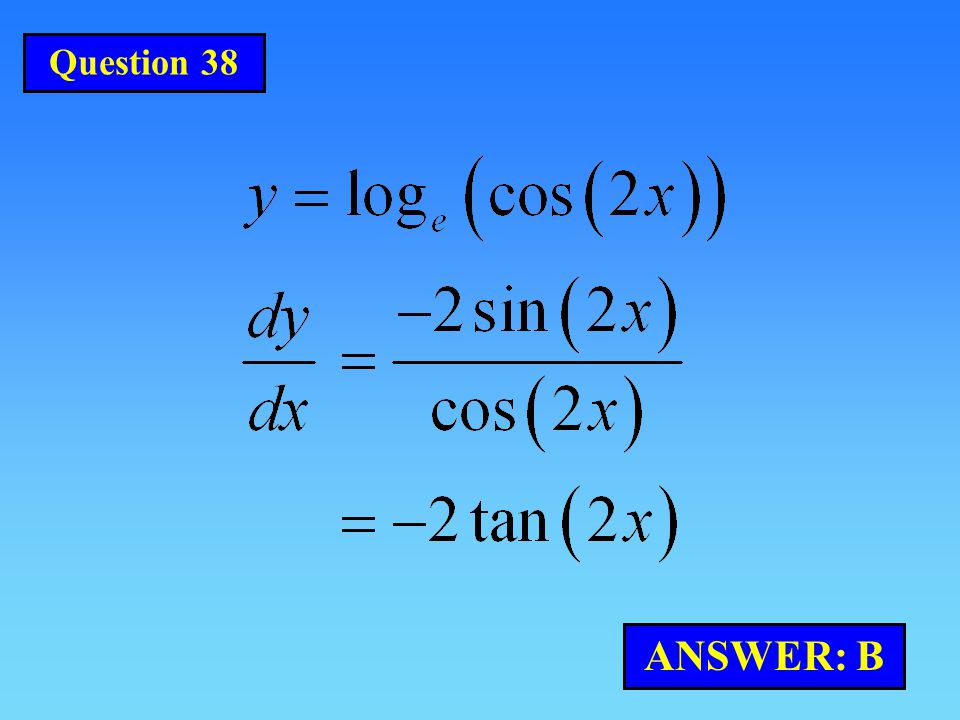 Question 38 ANSWER: B