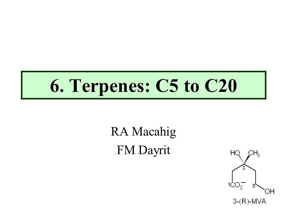 6. Terpenes: C5 to C20 RA Macahig FM Dayrit