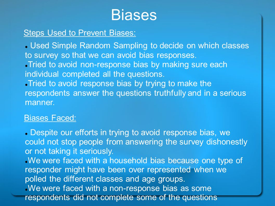 Biases Steps Used to Prevent Biases: