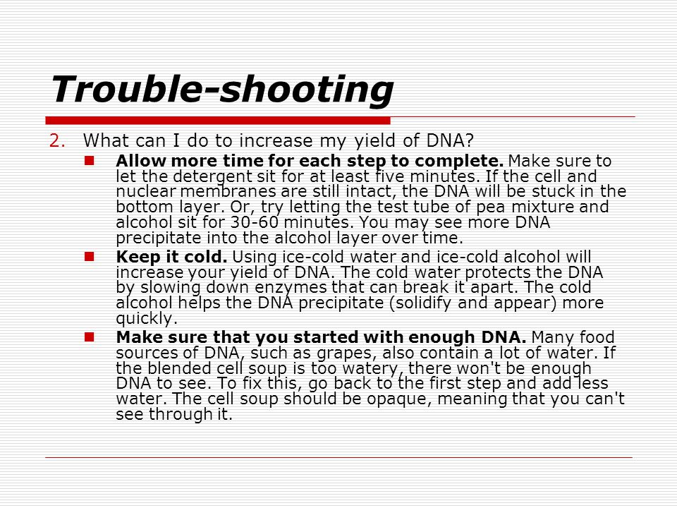 Trouble-shooting What can I do to increase my yield of DNA