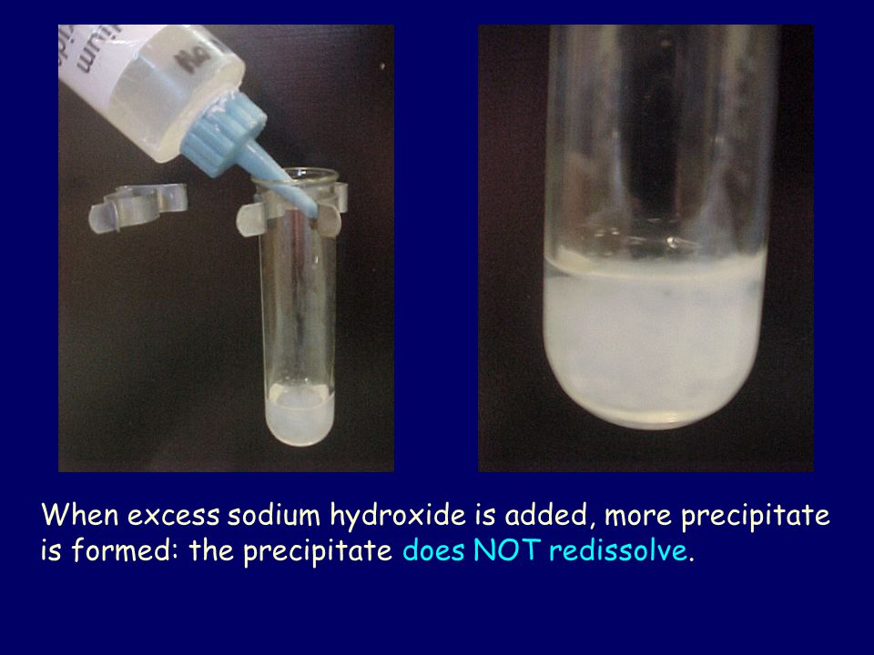 When excess sodium hydroxide is added, more precipitate is formed: the precipitate does NOT redissolve.