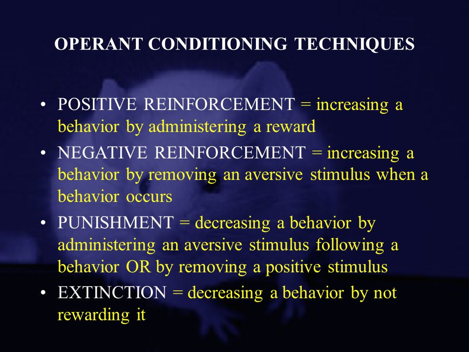 OPERANT CONDITIONING TECHNIQUES