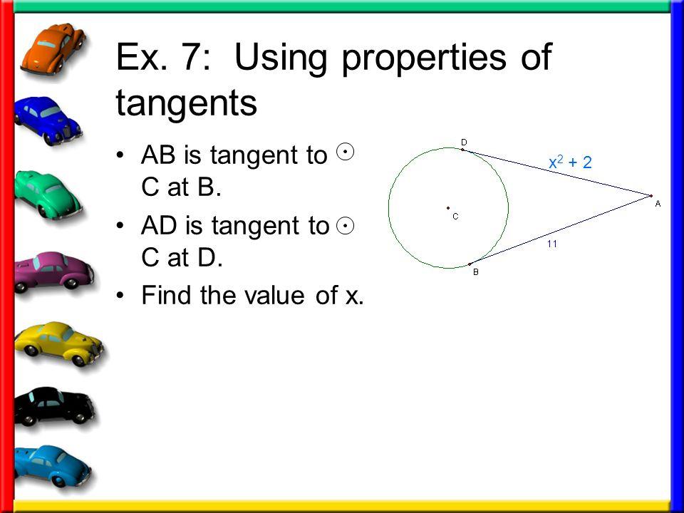 Ex. 7: Using properties of tangents