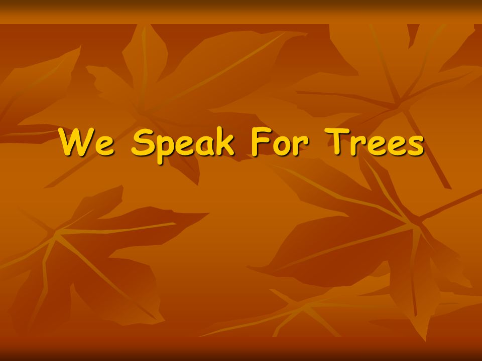 We Speak For Trees