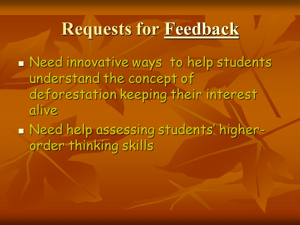 Requests for Feedback Need innovative ways to help students understand the concept of deforestation keeping their interest alive.