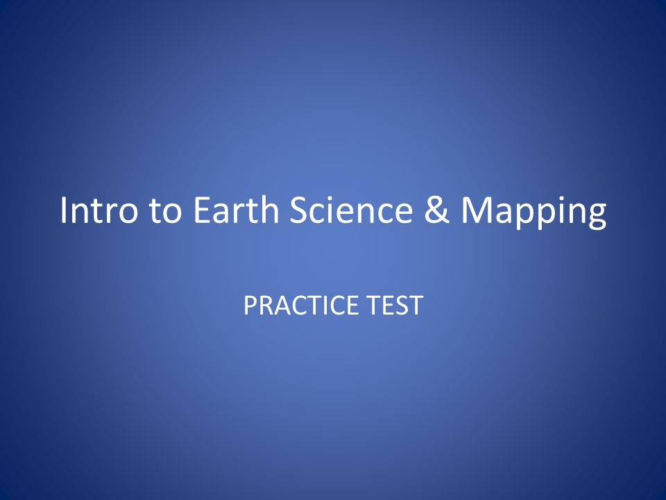 Intro to Earth Science & Mapping