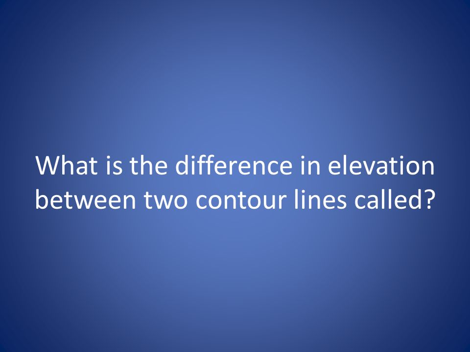 What is the difference in elevation between two contour lines called