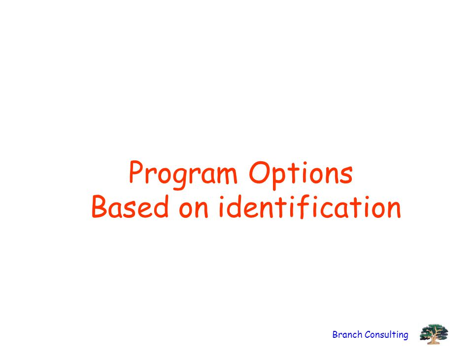 Program Options Based on identification