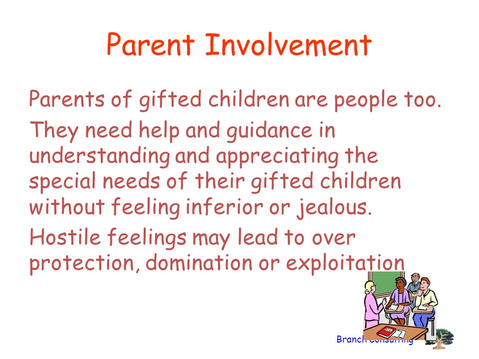 Parent Involvement Parents of gifted children are people too.