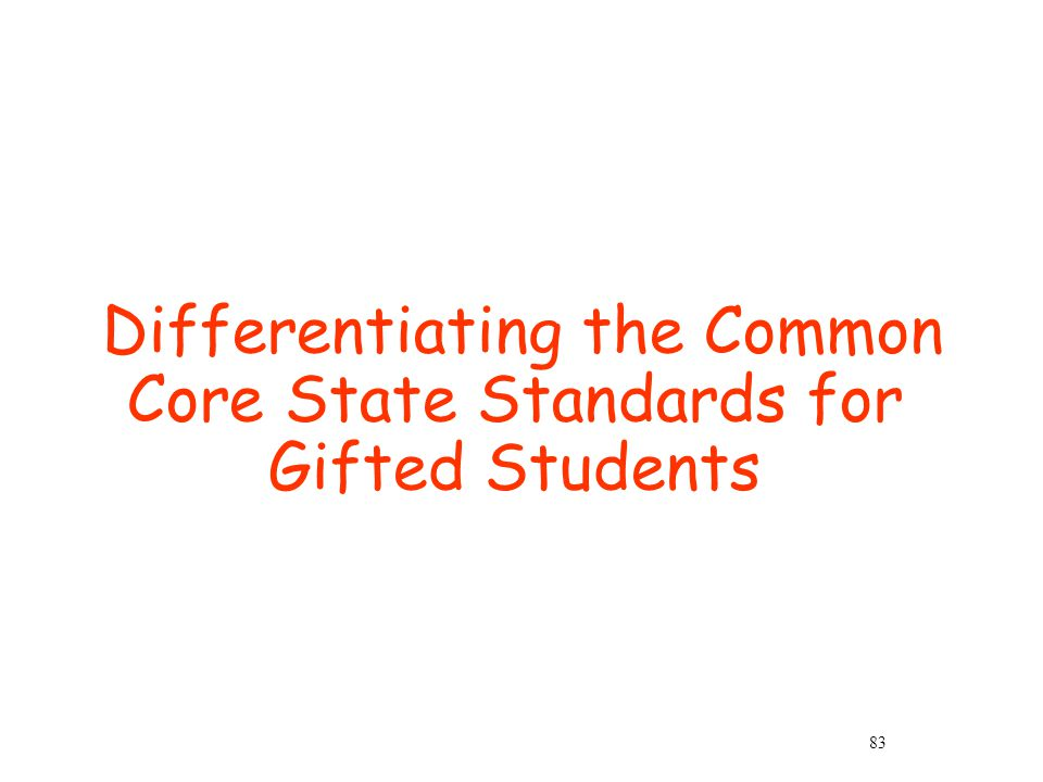 Differentiating the Common Core State Standards for Gifted Students