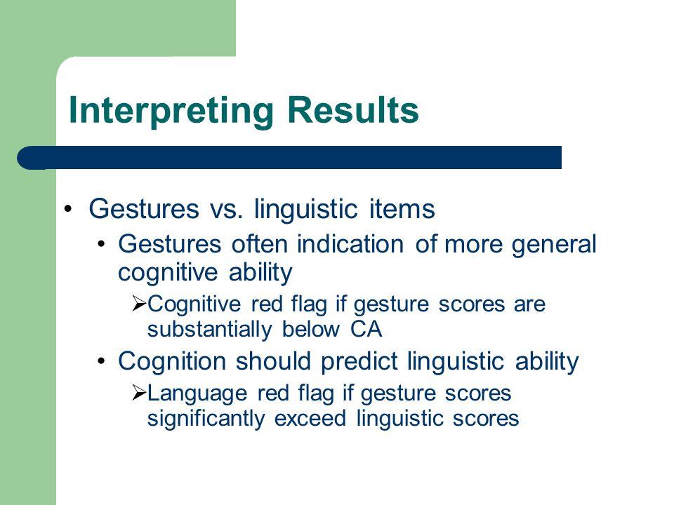 Interpreting Results Gestures vs. linguistic items