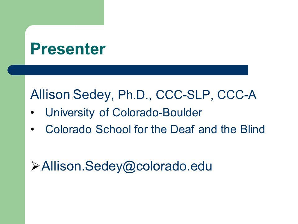 Presenter Allison Sedey, Ph.D., CCC-SLP, CCC-A
