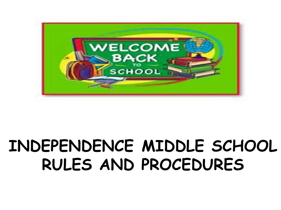 Independence middle school rules and procedures