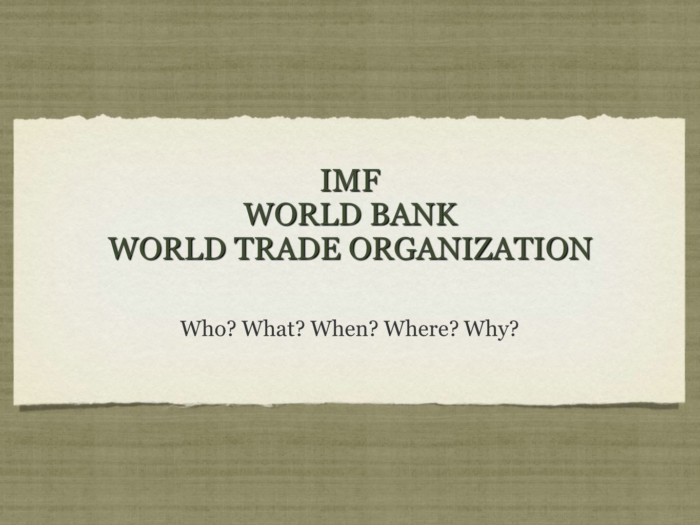 The imf,wto and world bank essay
