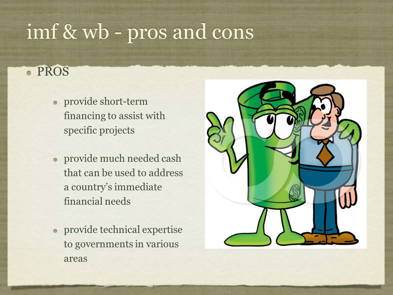 imf & wb - pros and cons PROS