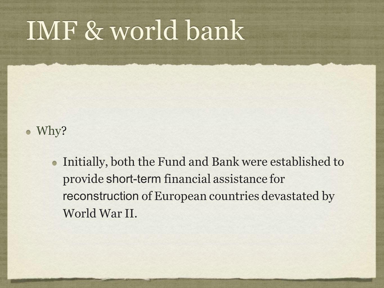 IMF & world bank Why