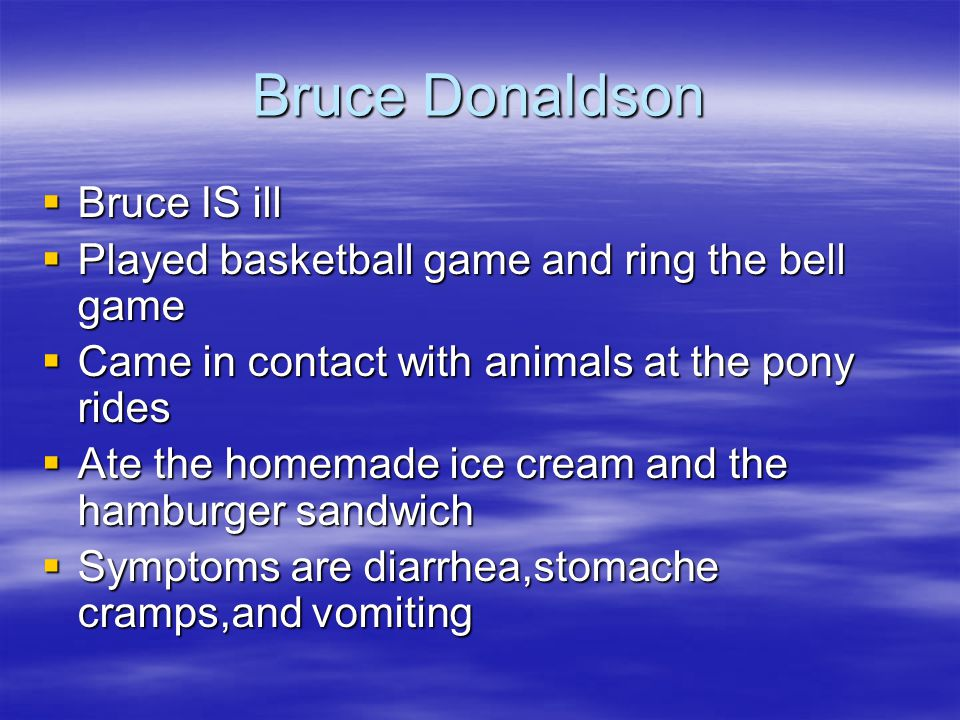 Bruce Donaldson Bruce IS ill