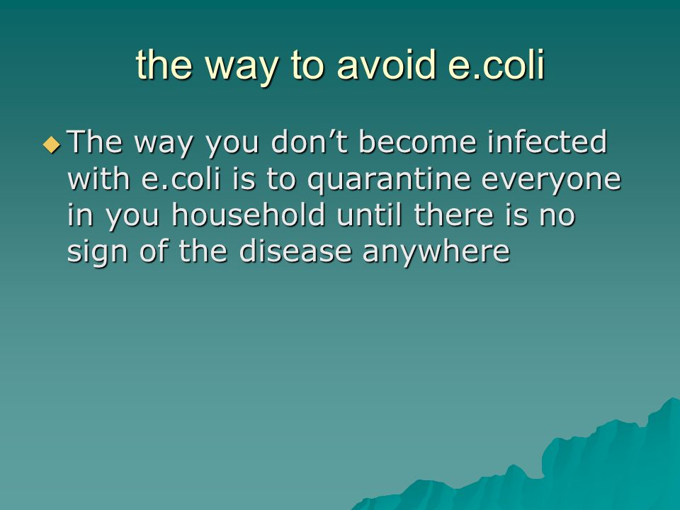 the way to avoid e.coli