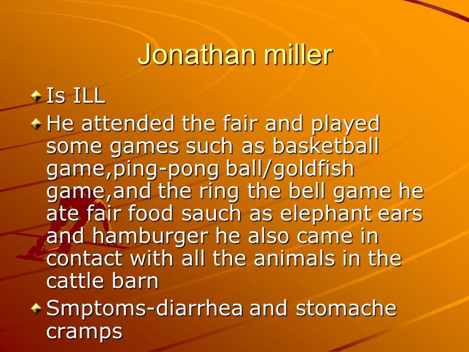 Jonathan miller Is ILL.