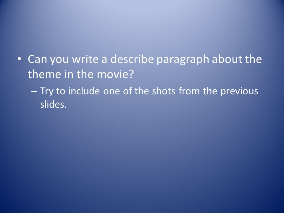 Can you write a describe paragraph about the theme in the movie