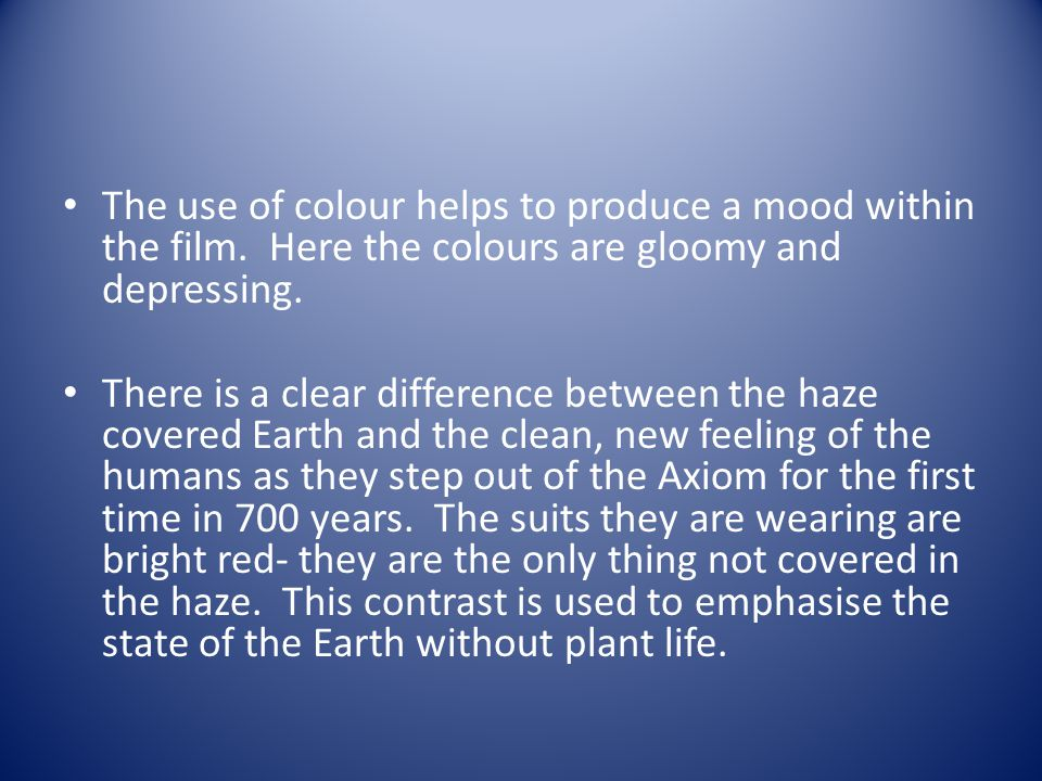 The use of colour helps to produce a mood within the film