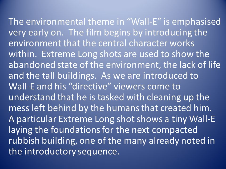 The environmental theme in Wall-E is emphasised very early on