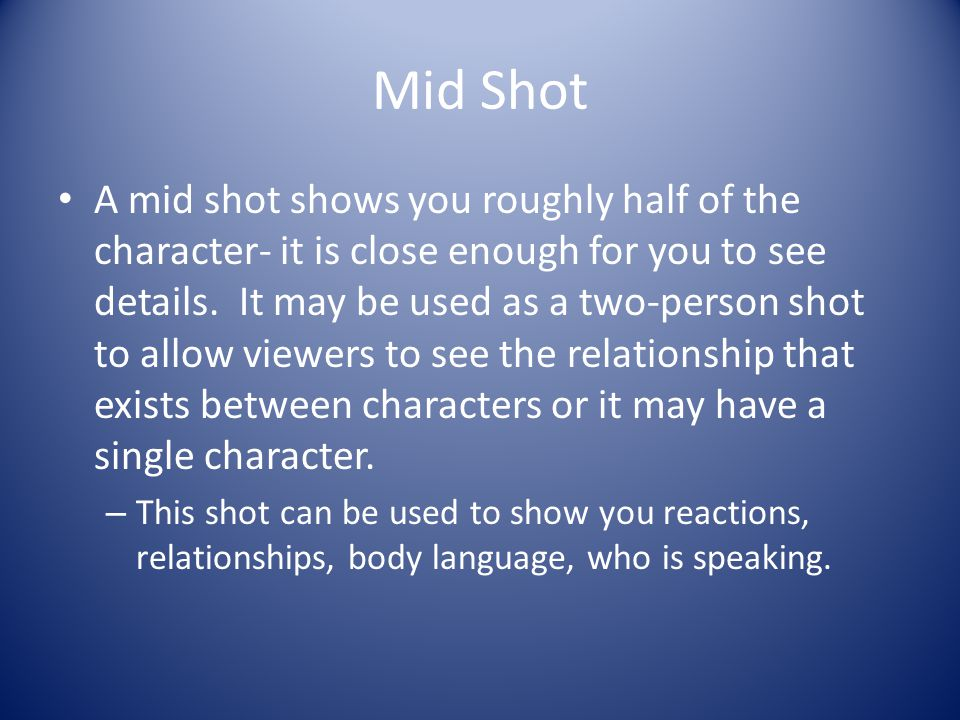 Mid Shot