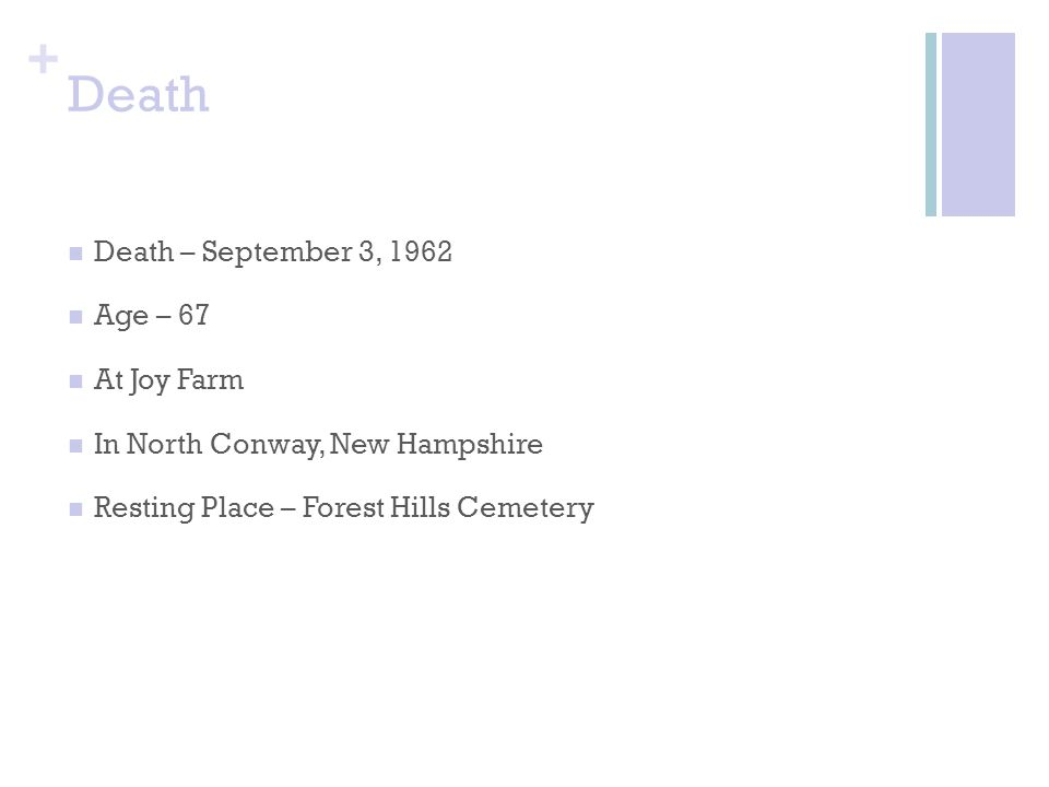Death Death – September 3, 1962 Age – 67 At Joy Farm
