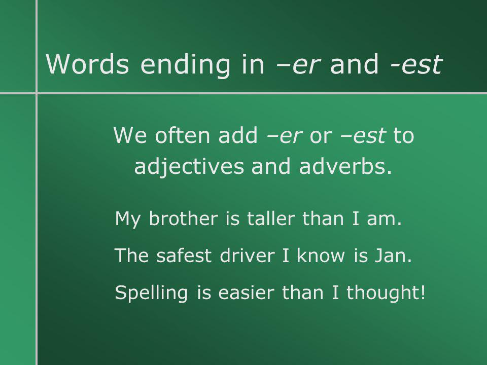 Words ending in –er and -est