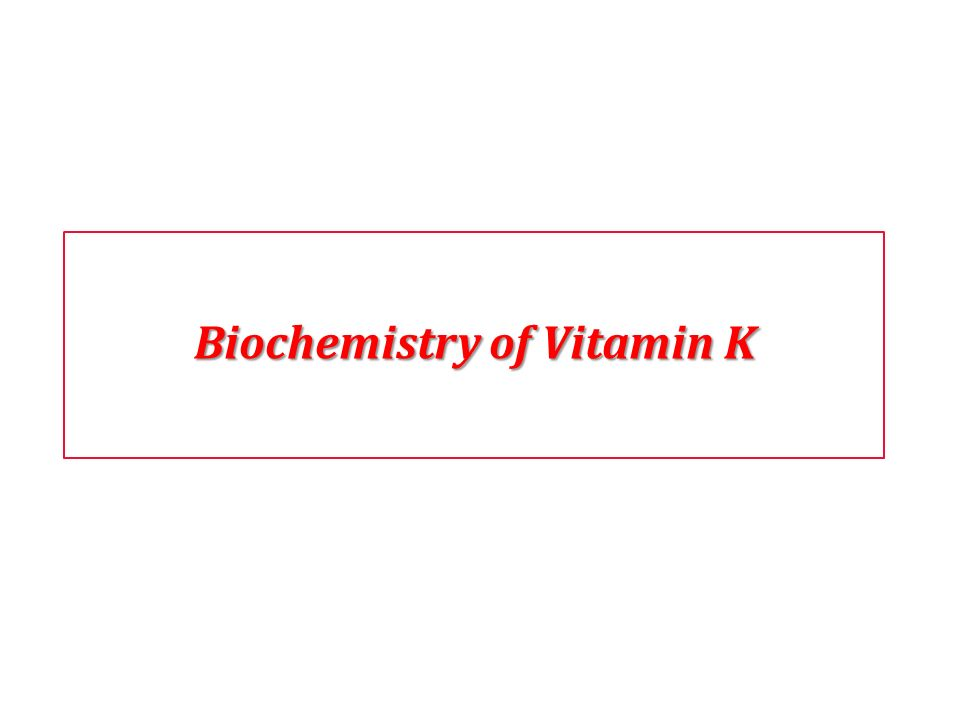 Biochemistry of Vitamin K