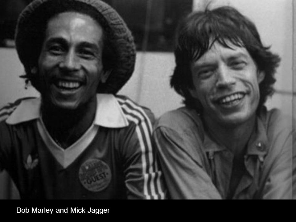 Bob Marley and Mick Jagger
