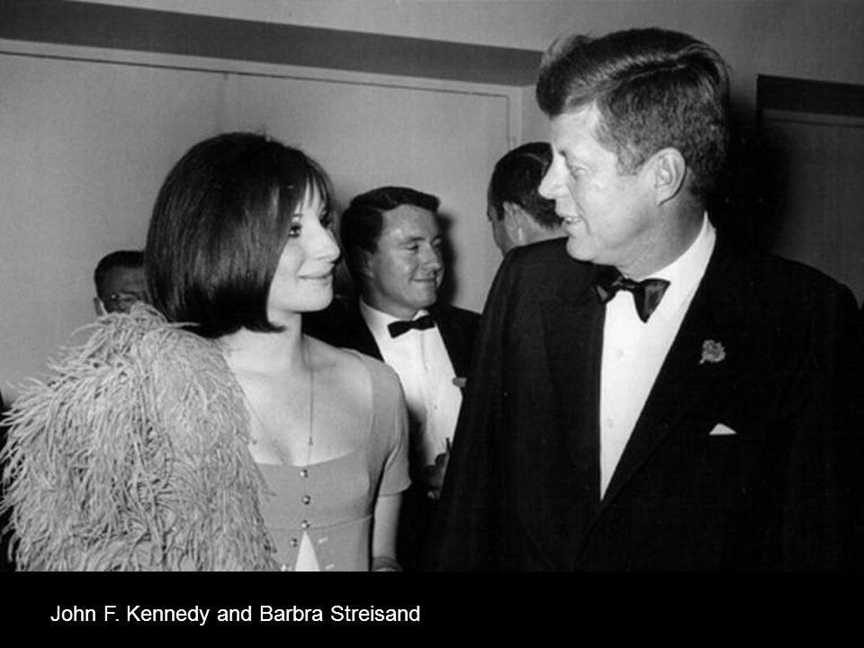 John F. Kennedy and Barbra Streisand