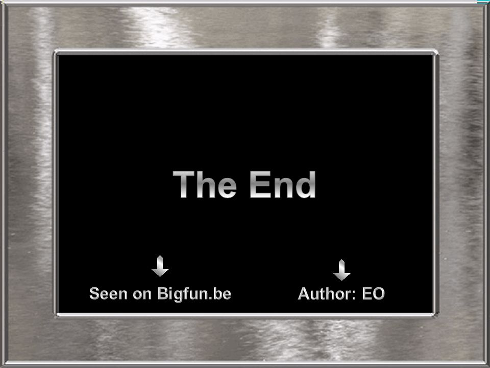 The End Seen on Bigfun.be Author: EO