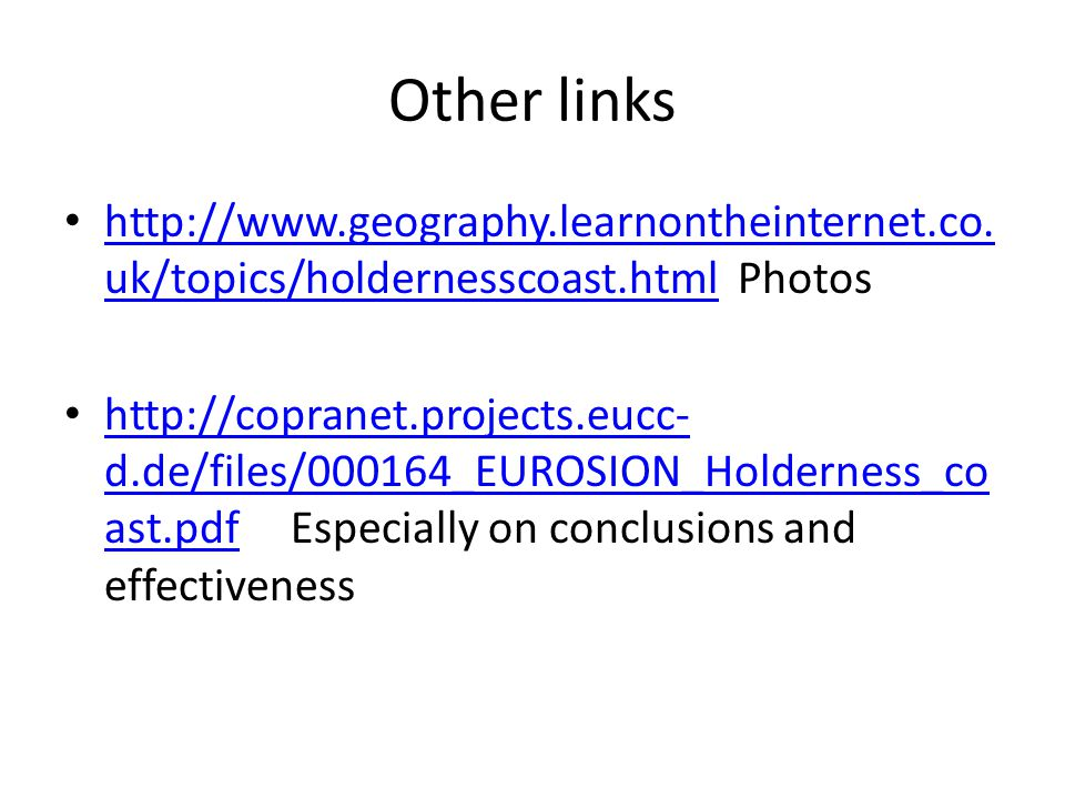 Other links http://www.geography.learnontheinternet.co.uk/topics/holdernesscoast.html Photos.