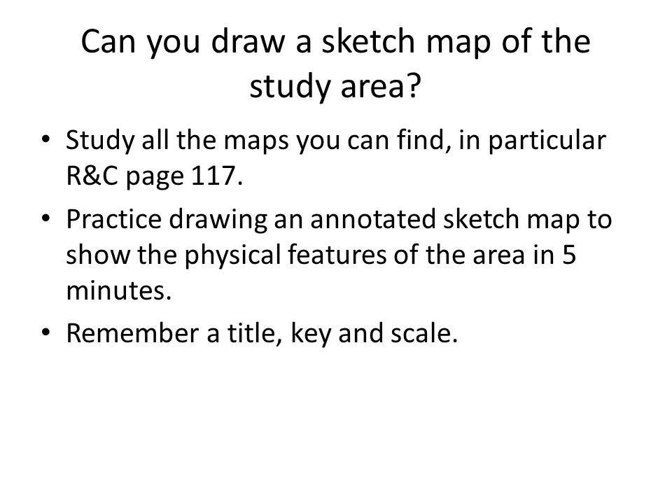 Can you draw a sketch map of the study area