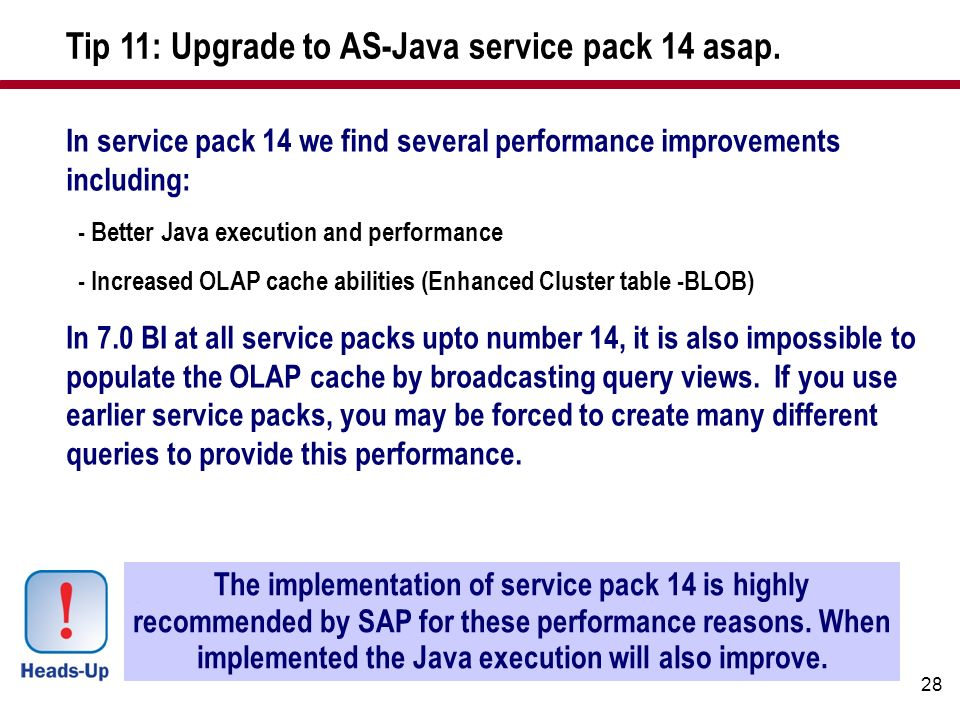 Tip 11: Upgrade to AS-Java service pack 14 asap.