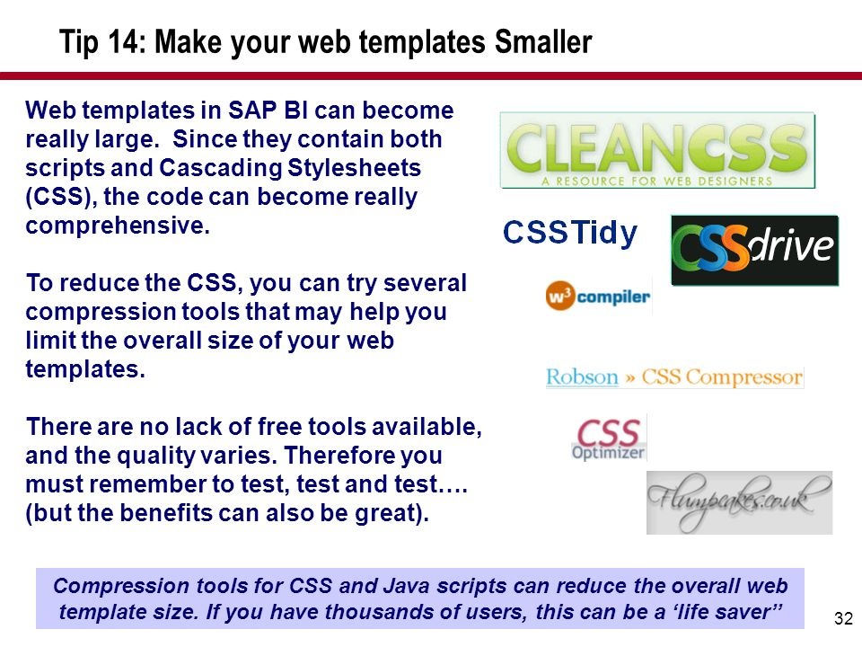 Tip 14: Make your web templates Smaller