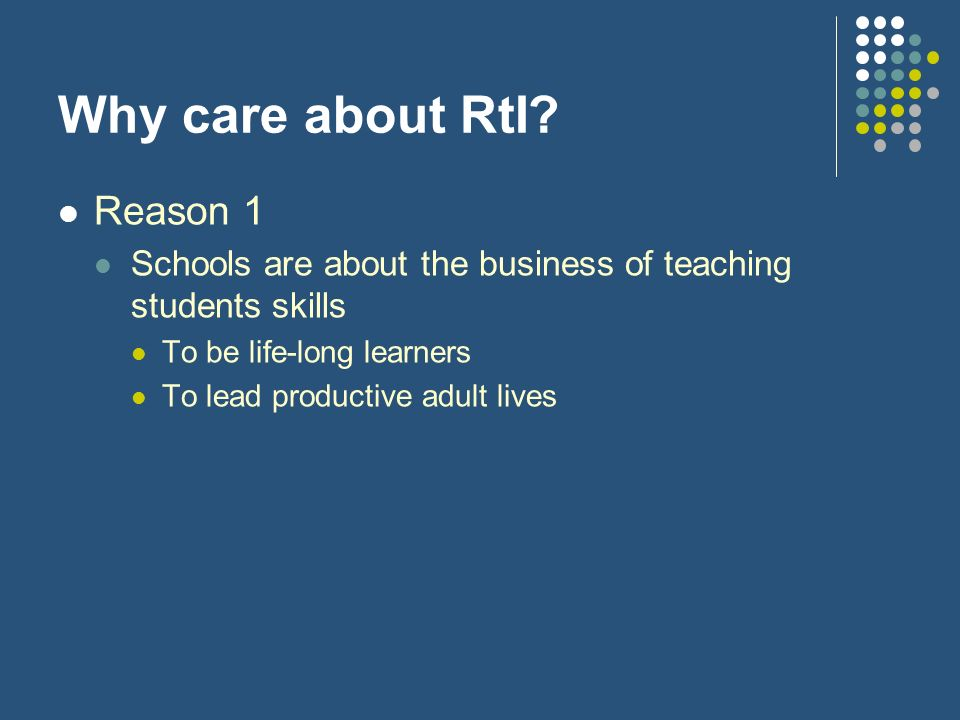 Why care about RtI Reason 1