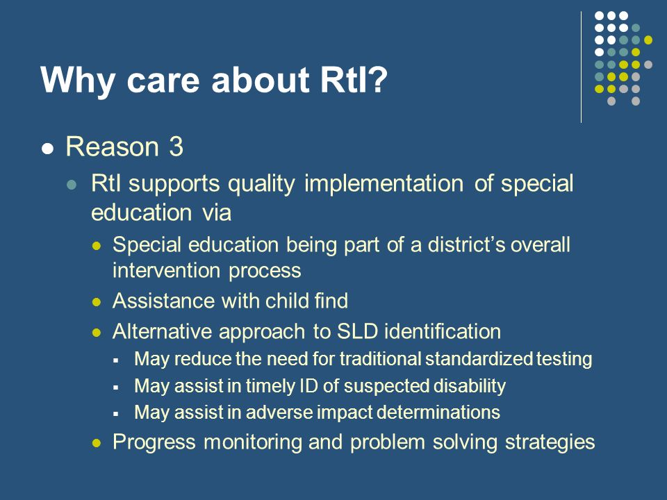 Why care about RtI Reason 3