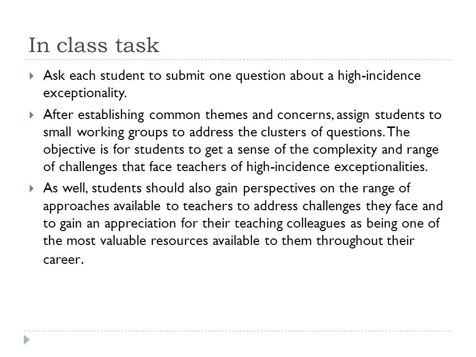 In class task Ask each student to submit one question about a high-incidence exceptionality.