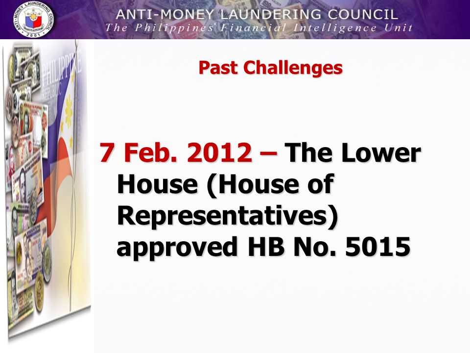 Past Challenges 7 Feb. 2012 – The Lower House (House of Representatives) approved HB No. 5015