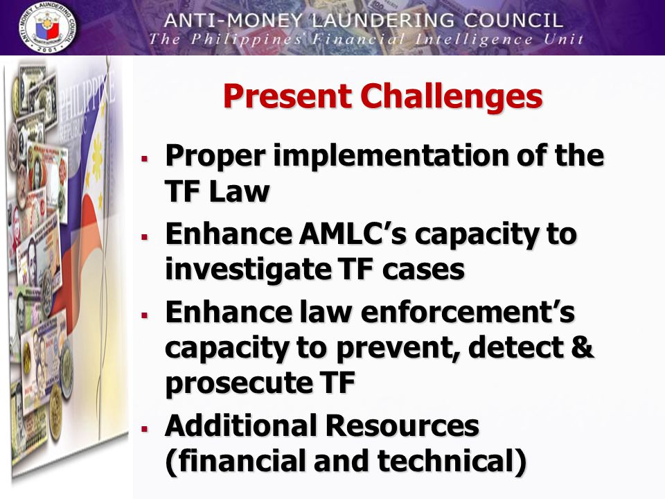 Present Challenges Proper implementation of the TF Law