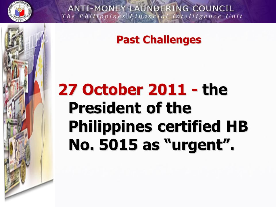 Past Challenges 27 October 2011 - the President of the Philippines certified HB No.